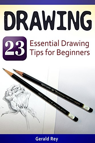 Drawing: 23 Essential Drawing Tips for Beginners (English Edition)