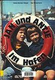 Jan und Antje im Hafen. Ein Foto-Bilderbuch (Reinbeker Kinderbücher)