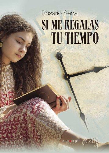 Si me regalas tu tiempo por Rosario Serra López Barranco