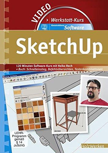 Werkstattkurs Konstruktions-Software - SketchUp, 1 DVD-ROMSoftware-Kurs + Buch: Schnelleinstieg, Befehlsübersichten, Tastenkombinationen. 120 Min. - Software Recht