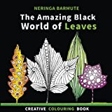 The Amazing BLACK World of Leaves: Creative Colouring Book: Volume 3 (Creative Seagull Colouring Books)