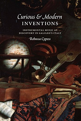 Téléchargement des manuels Curious and Modern Inventions: Instrumental Music as Discovery in Galileo's Italy B01CVLNMW8 PDF DJVU FB2