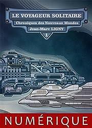 Le Voyageur solitaire: Chroniques des nouveaux mondes 1