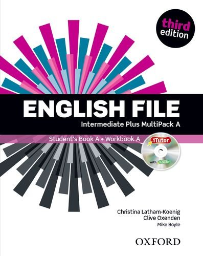 English File third edition: English File 3rd Edition Intermediate Plus. MultiPack A por Clive Oxenden