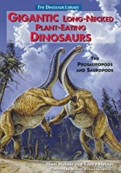 Gigantic Long-Necked Plant Eating Dinosaurs: The Prosauropods and Sauropods (Dinosaur Library) by Thom Holmes (2001-01-02)