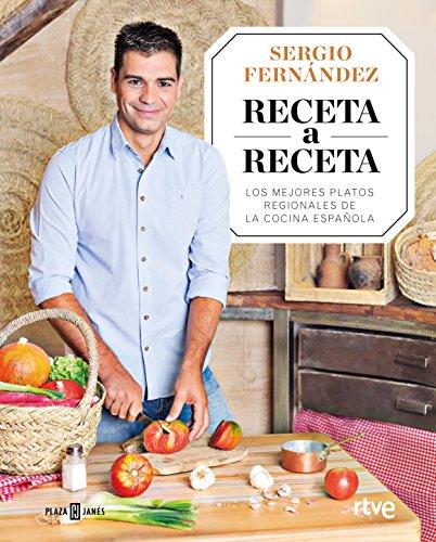 Receta a Receta: Los mejores platos regionales de la cocina española por Sergio Fernández