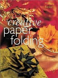 Creative Paper Folding by Mickey Baskett (2001-10-11)