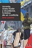 Ucrania, entre Rusia y Occidente. Crónica de un conflicto (Reportajes 360º)