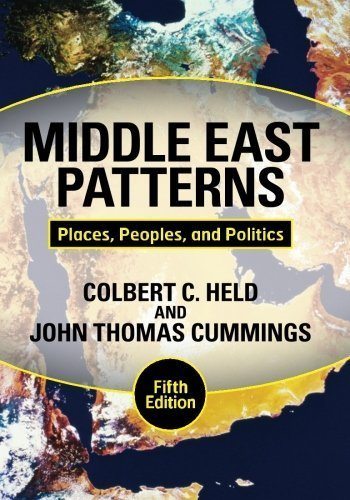 Middle East Patterns: Places, Peoples, and Politics by Held, Colbert C., Cummings, John Thomas (2010) Paperback