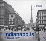 Indianapolis: Then and Now?? by Nelson Price (2016-02-01)