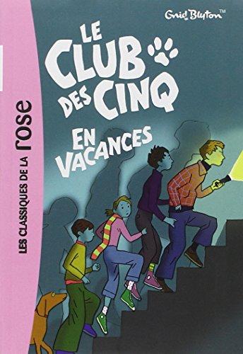 Le club des cinq 04 - le club des cinq en vacances - t4 (Bibliothèque Rose)