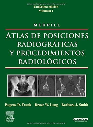 Atlas de posiciones radiográficas y procedimientos radiológicos por Eugene D. Frank, Bruce W. Long, Barbara Smith