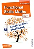 Functional Skills Maths In Context Construction Workbook Entry3 - Level 2 (Functional Skills English in Context)