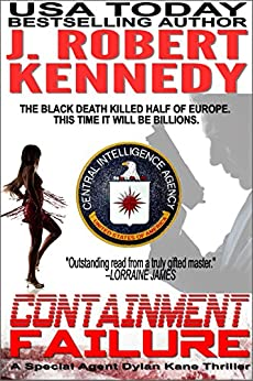Containment Failure (Dylan Kane #2) (Special Agent Dylan Kane Thrillers) by [Kennedy, J. Robert]