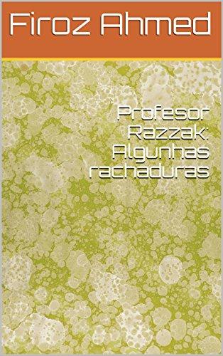 Profesor Razzak: Algunhas rachaduras  (Galician Edition) por Firoz  Ahmed
