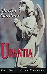Urantia: The Great Cult Mystery by Martin Gardner (1995-04-02)