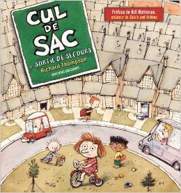 Cul de sac, Tome 1 : Sortie de secours de Richard Thompson,Bill Watterson (Préface),Anne Capuron (Traduction) ( 3 février 2010 )