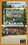 Fourchette mortelle à Chinon: Une enquête d'Arsène Barbaluc (Enquêtes & Suspense)