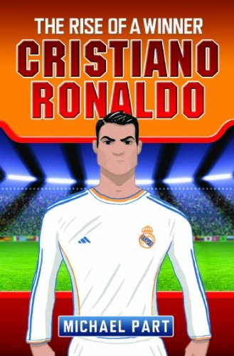 Cristiano Ronaldo: The Rise of a Winner (Childrens Football 2)