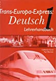 Trans-Europa-Express: Teacher's Resource Bk. 1: Deutsch (Trans Europa Express: Deutsch)