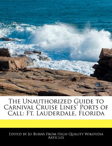 the-unauthorized-guide-to-carnival-cruise-lines-ports-of-call-ft-lauderdale-florida