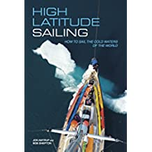 High Latitude Sailing: How to sail the cold waters of the world (English Edition)