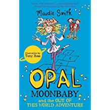 Opal Moonbaby and the Out of this World Adventure: Book 2 (English Edition)