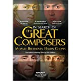 In Search of the Great Composers : Mozart, Beethoven, Haydn, Chopin