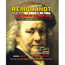 Rembrandt: Su Obra Y Su Vida, Una Visita Guiada/ His Works and His Life, a Guided Visit