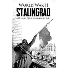 World War II Stalingrad: A History From Beginning to End (English Edition)