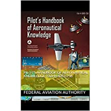 Pilot's Handbook of Aeronautical Knowledge: FAA-H-8083-25B: 2016 Edition (English Edition)