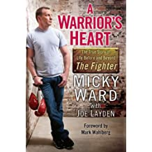 Warrior's Heart, A : Life Before and Beyond The Fighter