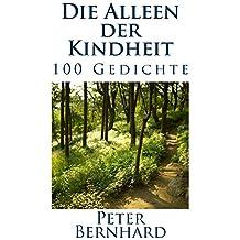 Die Alleen der Kindheit: 100 Gedichte