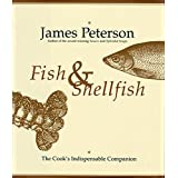 Fish & Shellfish: The Cook's Indispensable Companion by James Peterson (1996-04-15)