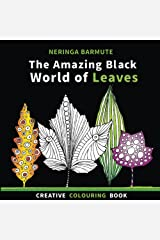 The Amazing BLACK World of Leaves: Creative Colouring Book: Volume 3 (Creative Seagull Colouring Books) Paperback