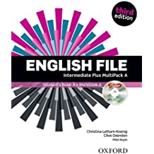 English File third edition: English File 3rd Edition Intermediate Plus. Split Edition Multipack A
