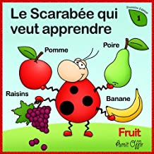Dictionnaire Pour Enfants: Noms de Fruits (Apprendre le Français t. 1)