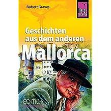 Geschichten aus dem anderen Mallorca (Edition Reise Know-How)