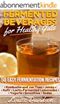 Fermented Beverages for Healthy Guts:...
