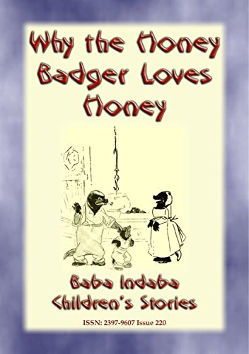 WHY THE HONEY BADGER LOVES HONEY - A South African Children's Story: Baba Indaba Children's Stories - Issue 220 (English Edition)