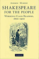 [Shakespeare for the People: Working Class Readers, 1800-1900] (By: Andrew Murphy) [published: April, 2008]