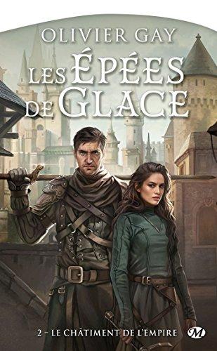 Le Châtiment de l'Empire: Les Épées de glace, T2 par [Gay, Olivier]