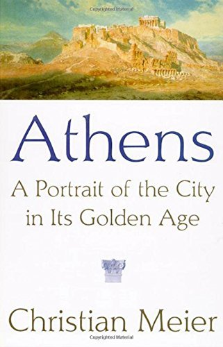 Athens, a Portrait of the City in Its Golden Age