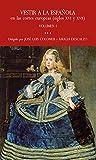 Vestir A La Española En Las Cortes Europeas. Siglos XVI Y XVII: 2 (Confluencias)