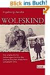 Wolfskind: Die unglaubliche Lebensges...