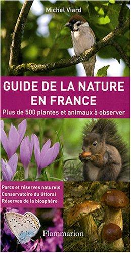 Guide de la nature en France : Plus de 500 plantes et animaux à observer