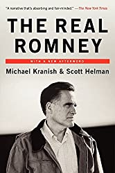 The Real Romney by Michael Kranish (2012-08-21)
