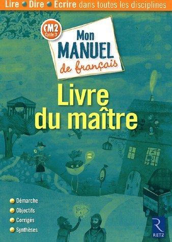 Mon manuel de français CM2 Cycle 3 : Livre du maître par Richard Bourdin, Véronique Durand, Josette Pradeau, Fabienne Rondelli