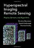 Hyperspectral Imaging Remote Sensing: Physics, Sensors, and Algorithms