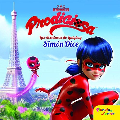Prodigiosa. Las aventuras de Ladybug. Simón Dice: Cuento (Prodigiosa. Ladybug) por Prodigiosa-Miraculous